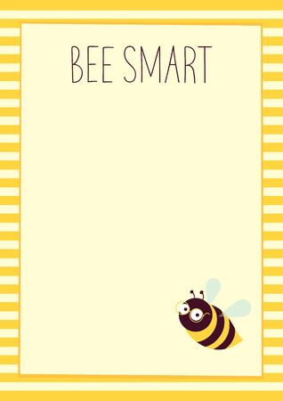 Vector background. Illustration of a cute cartoon flying bee with eyeglasses. Striped frame. Vertical A4 format. Place for text on a light yellow background. Text Bee Smart.