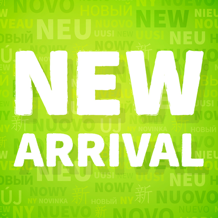 new arrival: Green background paper with new arrival in different language  layered