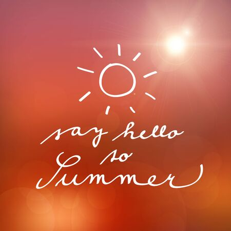 say hello: handwritten say hello to summer poster background  isolated