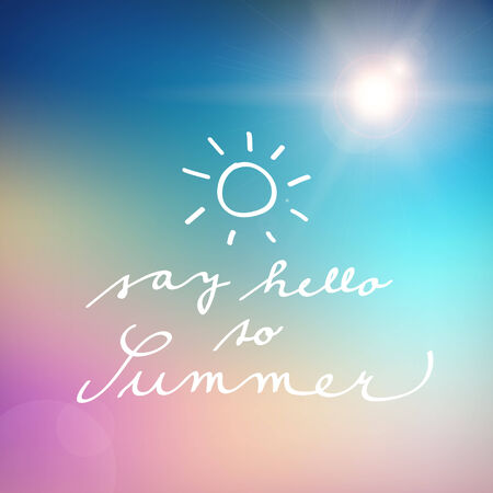 say hello: handwritten say hello to summer vector poster background. isolated.