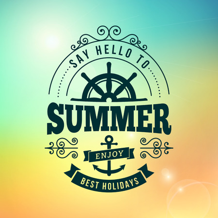 say hello: say hello to Summer holidays typography poster on blurred vector background Illustration