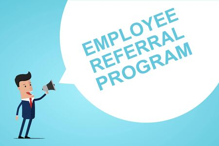 Businessman Holding In Hand Megaphone With Speech Bubble Employee referral program. Announcement. Vector illustration