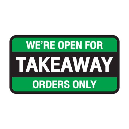 sign we're open for takeaway orders only infront of counterbar.social distancing concept when coronavirus is outbreak in city