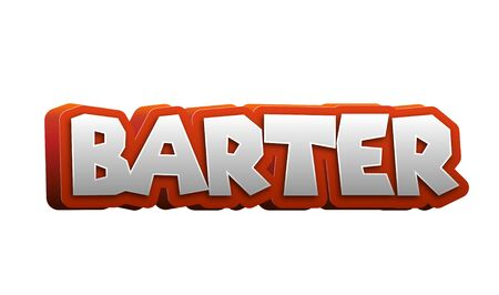 barter: Barter Text for Title or Headline. In 3D Fancy Fun and Futuristic style Stock Photo