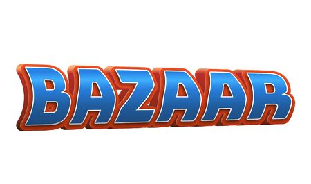 Bazaar Text for Title or Headline. In 3D Fancy Fun and Futuristic style
