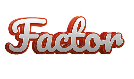 Factor Text for Title or Headline. In 3D Fancy Fun and Futuristic style