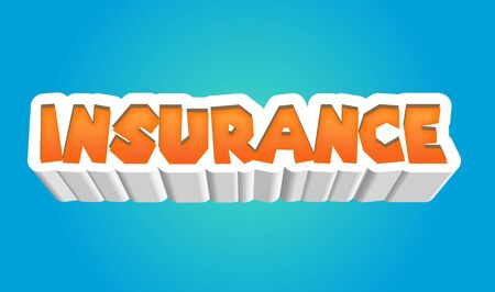 Insurance Text for Title or Headline. In 3D Fancy Fun and Futuristic style