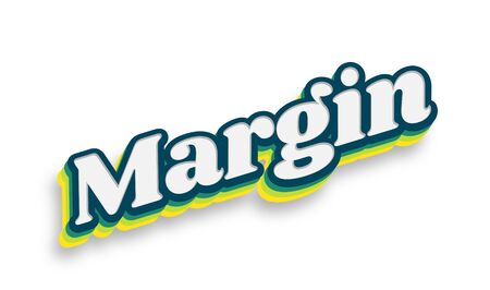 margen: Margin Text for Title or Headline. In 3D Fancy Fun and Futuristic style