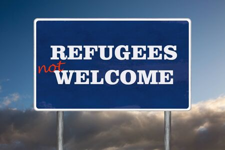 unwelcome: The road sign symbol with Refugees Not Welcome sign