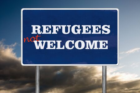 unwanted: The road sign symbol with Refugees Not Welcome sign