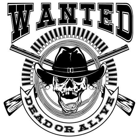 Vector illustration skull in cowboy hat and crossed rifles on lasso and ammunition. Lettering wanted dead or alive. Illustration