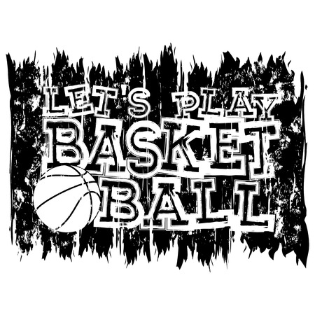 baller: Vector illustration white inscription lets play basketball on grunge background with basketball ball Illustration