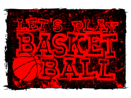 baller: Vector illustration red inscription lets play basketball on grunge background with basketball ball Illustration