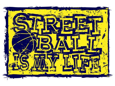 baller: Vector illustration blue inscription streetball is my life with basketball ball for t-shirt design Illustration