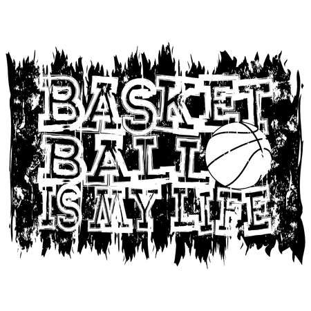baller: Vector illustration white inscription basketball is my life on grunge background with basketball ball