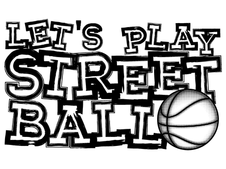 baller: Vector illustration inscription lets play streetball with basketball ball for t-shirt design
