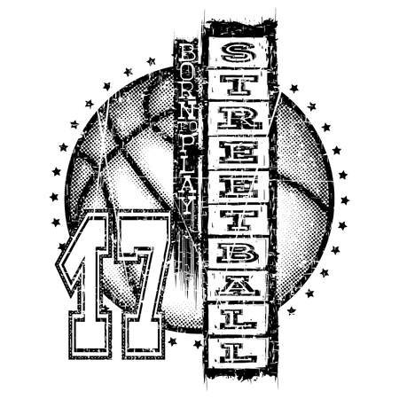 A Vector illustration basketball ball on grunge background and inscription streetball born to play for t-shirt design illustration.