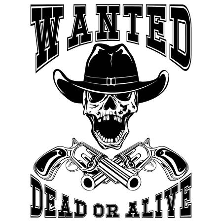 벡터 일러스트 레이 션 카우보이 두개골 모자와 두 리볼버입니다. 레터링은 원했고 죽었거나 살아있었습니다.