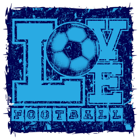 Abstract vector illustration blue shabby stamp on grunge background. Inscription love football with football ball. Design for print on fabric or t-shirt. Illustration