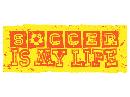 Abstract vector illustration orange inscription soccer is my life with football ball. Design for print on fabric or t-shirt.