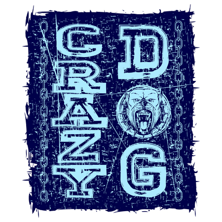 Vector illustration inscription crazy dog with head dog and chain on grunge background. For t-shirt design.