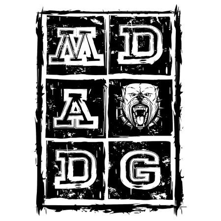 Vector illustration inscription mad dog with head dog on grunge background. For t-shirt design.