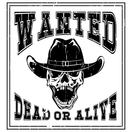 Vector illustration cowboy skull in hat and lettering wanted and dead or alive.