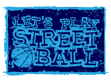 Vector illustration blue inscription lets play streetball with basketball ball for t-shirt design