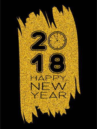 Inscription happy new year and 2018 with clock on gold glitter texture paint stain on black background. Design for greeting card, poster, banner and flyers. Stock Illustratie