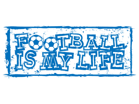 Abstract vector illustration blue inscription football is my life with football ball. Design for print on fabric or t-shirt.