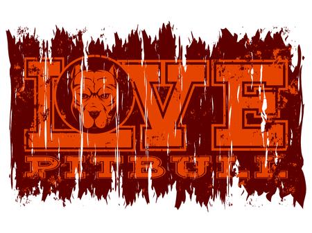 Inscription love pitbull with head dog on grunge background. Illustration