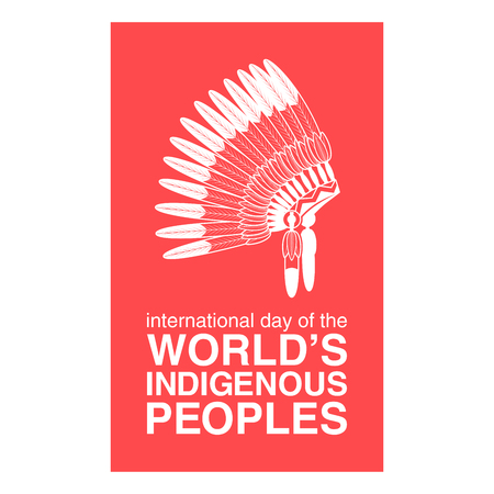 dignity: International Day of the Worlds Indigenous Peoples poster. Vector illustration Illustration