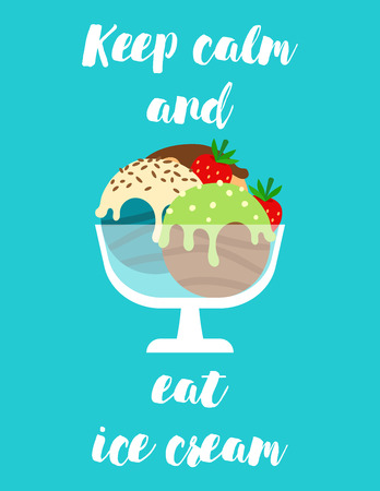 Positive poster with ice cream and qoute keep calm and eat ice cream. Vector illustration