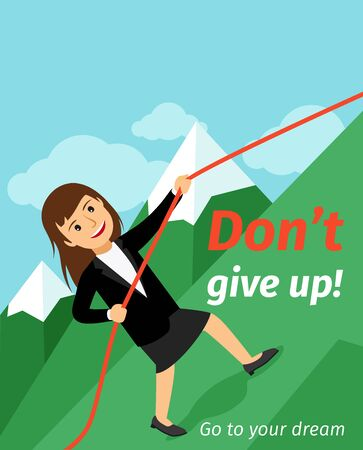 don't give up: Motivation poster, vertical banner with dont give up inscription. Go to your dream with business lady vector illustration