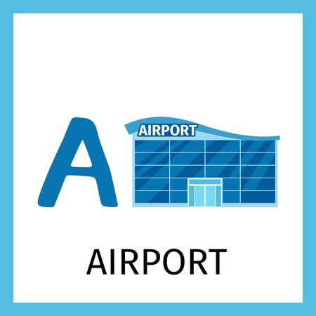 pronunciation in letters: Alphabet card for kids with airport building. Letter A
