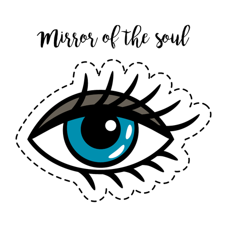 Fashion patch element with quote, Mirror of the soul . Woman eye vector badge Illustration