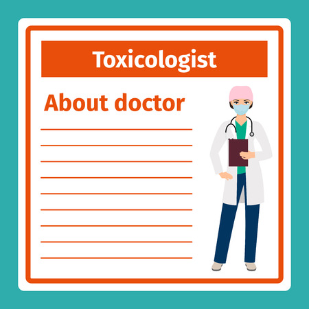 care about the health: Medical professional notes about toxicologist template. Vector illustration