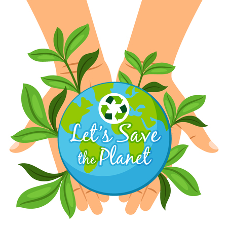 Save the Planet poster. Hands holding earth globe Ecology concept vector illustration
