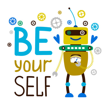 Be yourself kids T-shirt design with cute cartoon robot, vector illustration