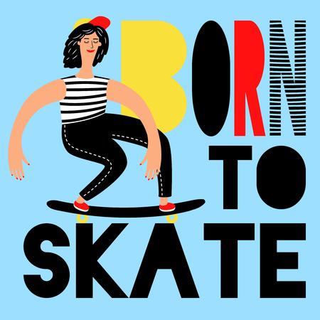 Women skateboarding. Born to skate girl vector poster, young skateboarder on longboard, women skater sports concept Illustration
