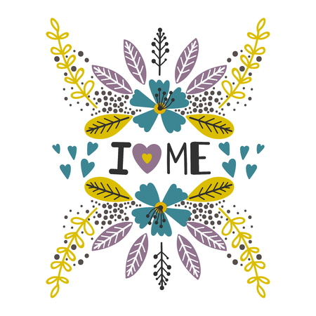 Love yourself, i love me vector print with flowers isolated on white background