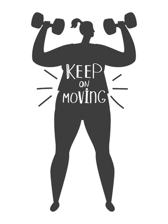 Obese woman training silhouette and lettering keep on moving, vector positive sport motivation