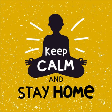 Calm stay home. Emblem citizen in relaxed yoga pose does meditative breath in concept safety home, signs creative keep, graphics design grunge background