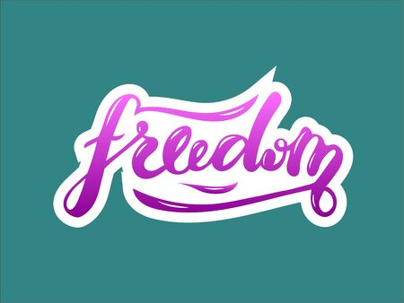 Vector illustration of freedom lettering for banner, postcard, poster, clothes, advertisement design. Handwritten text for template, signage, billboard, printing. Imitation of brushpen lettering Vettoriali