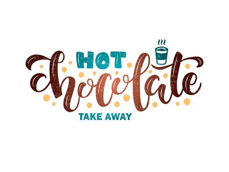 Vector illustration of hot chocolate brush lettering for banner, flyer, poster, clothes, patisserie, bistro, cafe , advertisement design. Handwritten text for template, signage, billboard, print