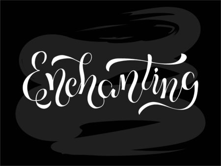 Vector illustration of enchanting brush lettering for banner, flyer, poster, clothes, postcard, shop, cafe logo, advertisement design. Handwritten text for template, signage, billboard, print, décor