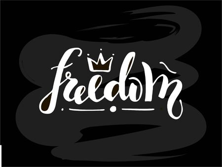 Vector illustration of freedom handwritten lettering for banner, postcard, poster, clothes, logo, advertisement design. Text for template, signage, billboard, printing. Imitation of brushpen lettering Vettoriali