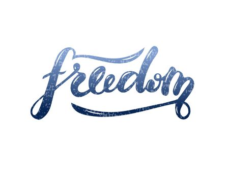Vector illustration of freedom lettering for banner, postcard, poster, clothes, logo, advertisement design. Handwritten text for template, signage, billboard, printing. Imitation of brushpen lettering