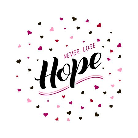 Vector illustration of never lose hope lettering for banner, postcard, poster, clothes, advertisement design. Handwritten text for template, signage, billboard, print. Imitation of brush writing
