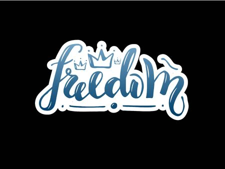 Vector illustration of freedom handwritten lettering for banner, postcard, poster, clothes, advertisement design. Text for template, signage, billboard, printing. Imitation of brushpen lettering
